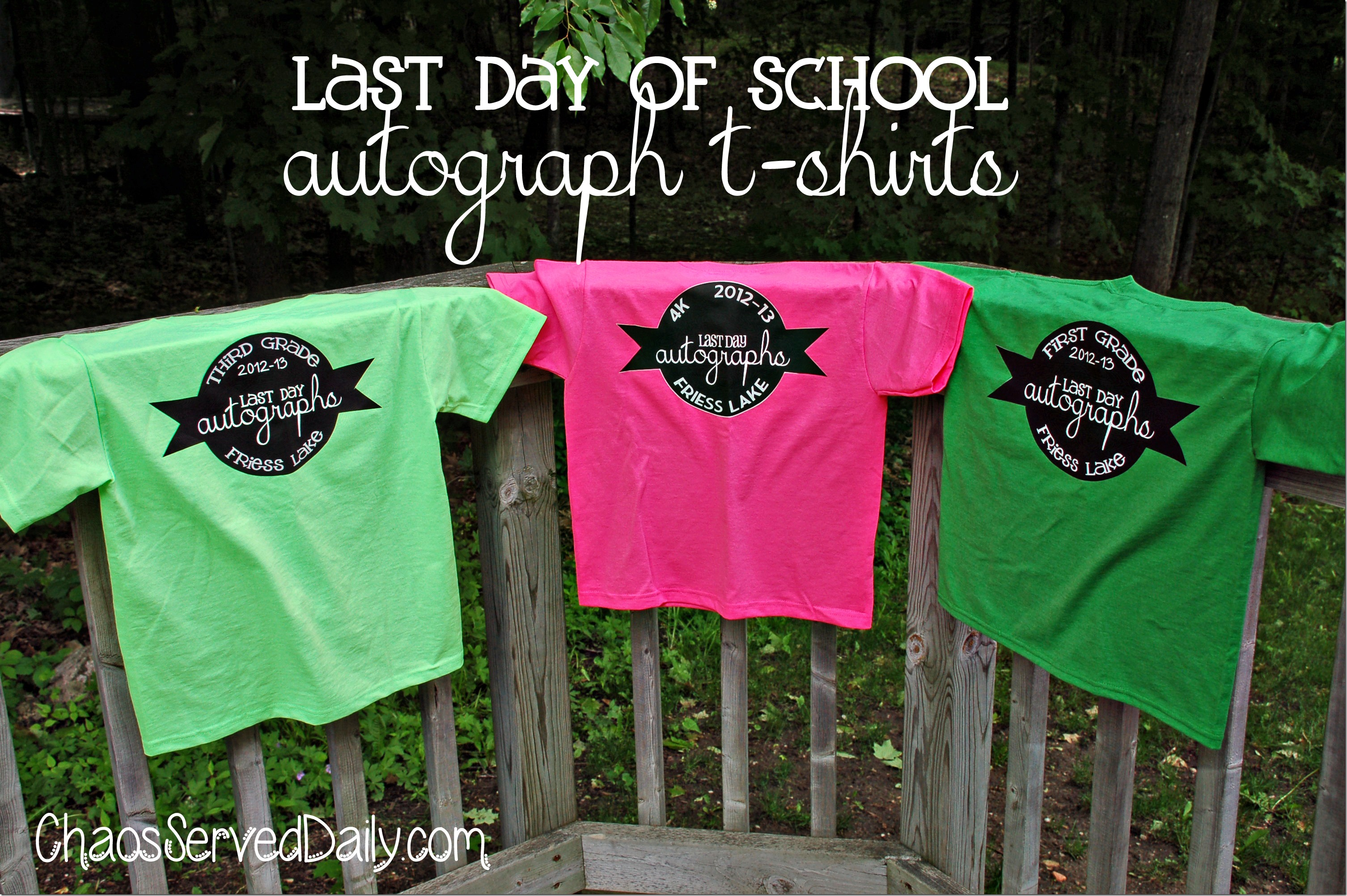 Last Day Of School Autograph Shirts Chaos Served Daily